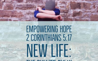 Devotionals | 2 Corinthians 5:17 | New Life: The Bullied Bully