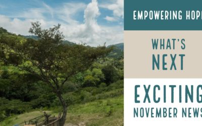 Empowering Hope | What's Next | Exciting November News