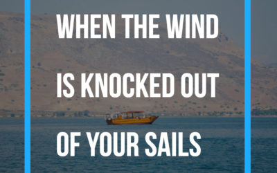 When The Wind Is Knocked Out Of Your Sails