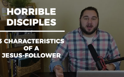Empowering Hope Podcast | Horrible Disciples: 3 Characteristics of a Jesus-Follower