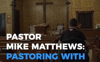 Empowering Hope Podcast | Pastor Mike Matthews: Pastoring With Cerebral Palsy