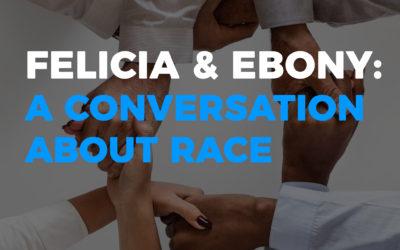 Empowering Hope Podcast | Felicia & Ebony: A Conversation About Race