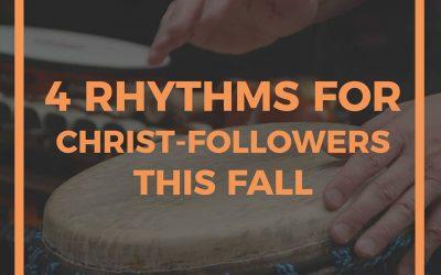 4 Rhythms For Christ-Followers