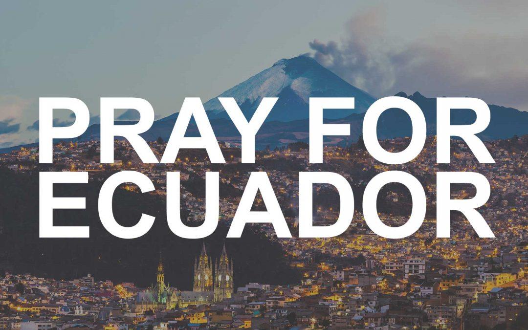 Urgent Need To Pray For Ecuador